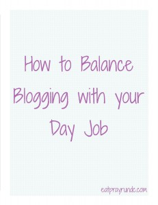How to Balance Blogging with a Day Job