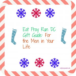 Eat Pray Run DC Gift Guide: For the men