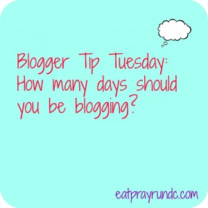Blogger Tip Tuesday: How many days should I post?