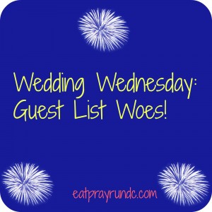 Wedding Wednesday: Guest List Drama