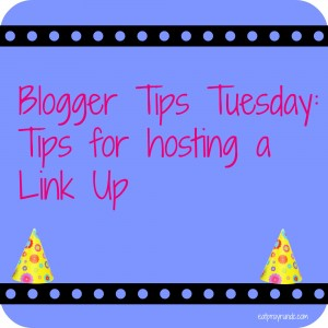 Blogger Tips Tuesday: Hosting a Link Up