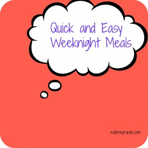 Quick & Easy Weeknight Recipes