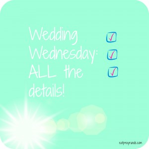 Wedding Wednesday: All the details