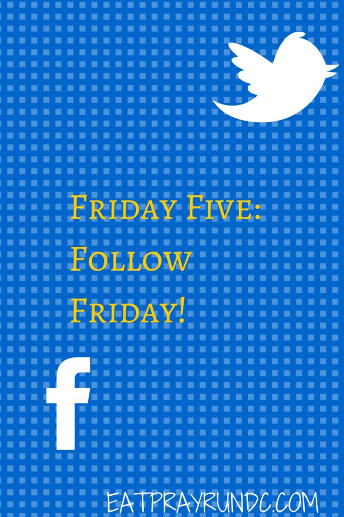 Friday Five- Follow Friday!
