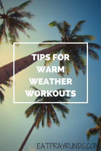 Tips for Warm Weather Workouts
