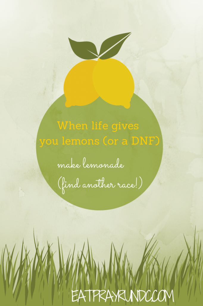 When life gives you lemons (or a DNF)