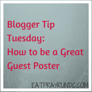 Blogger Tip Tuesday: How to be a Great Guest Poster