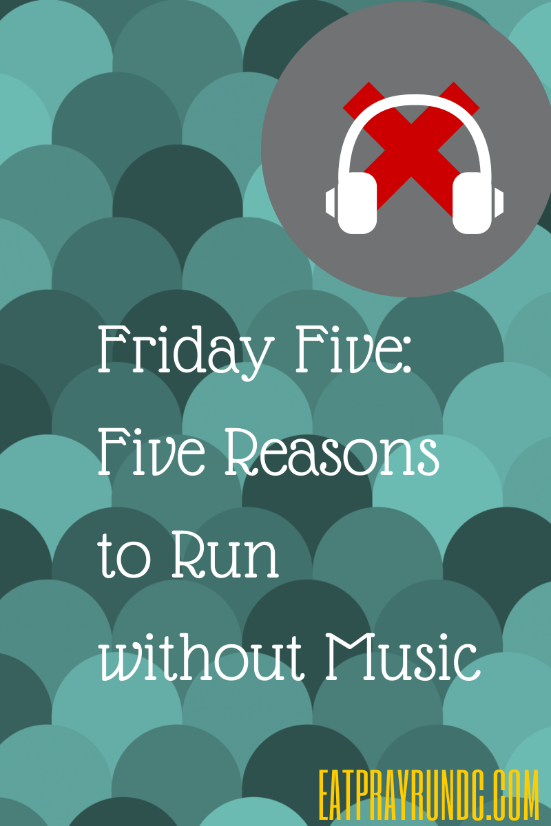Five Reasons to Run without Music
