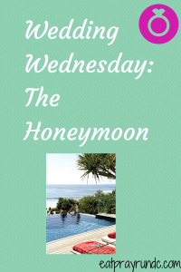 Wedding Wednesday: Honeymoon Plans