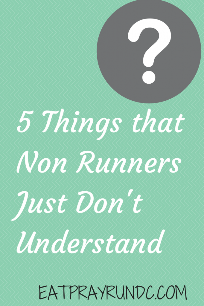 5 things non runners don't understand