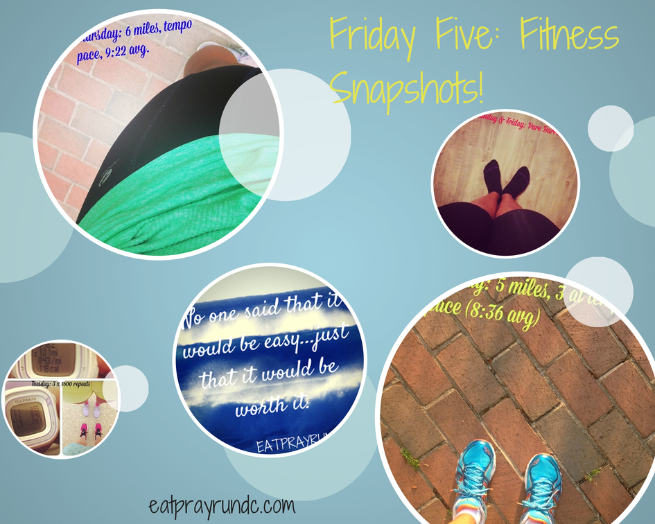 Friday Five- Fitness Snapshots!