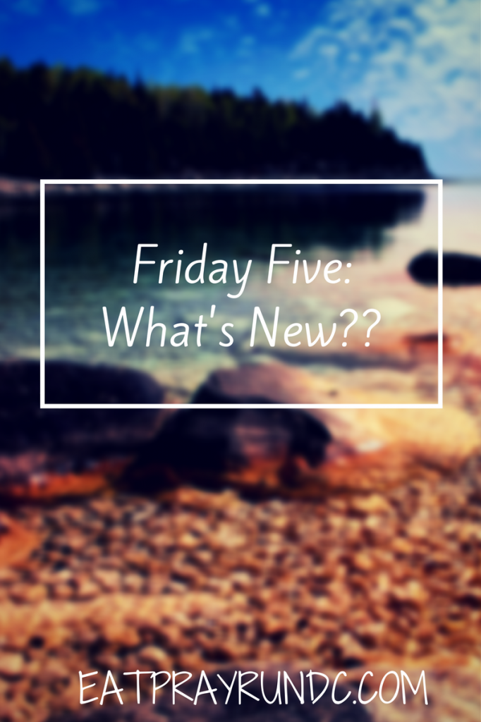 Friday Five-What's New--