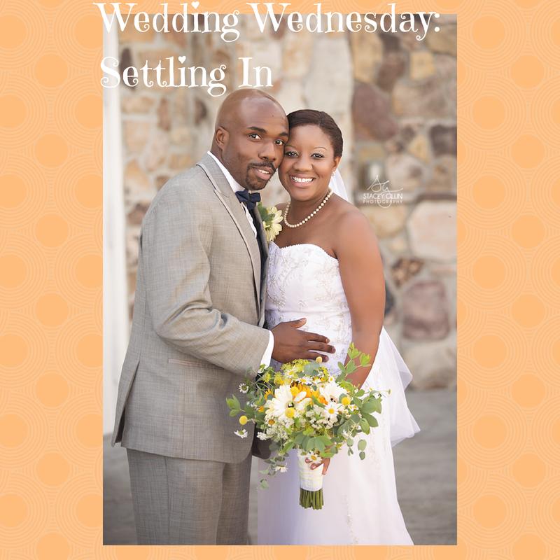 Wedding Wednesday- Settling In