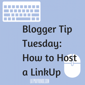 Blogger Tip Tuesday: How to Host a LinkUp