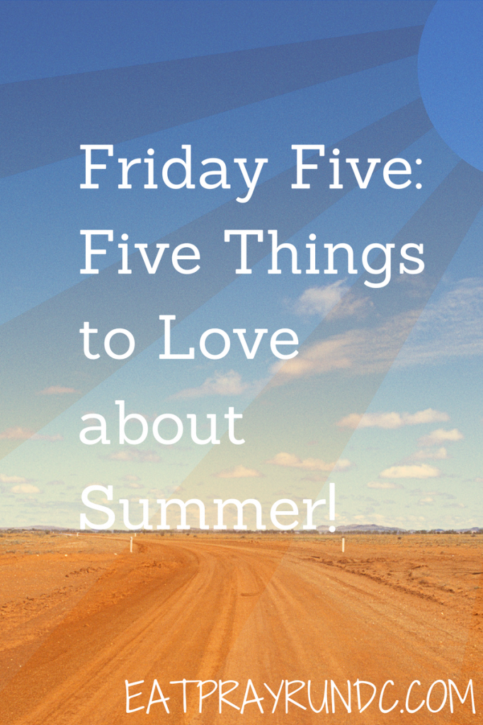 Friday Five- This Summer I