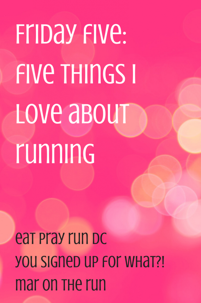 Five THings I love about running