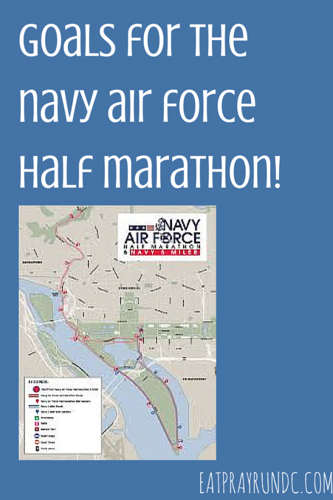 Goals for Navy Air Force Half Marathon