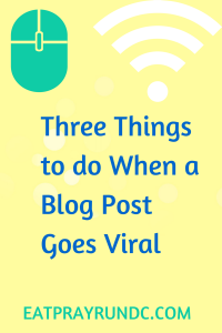 3 things to do when your blog post goes viral