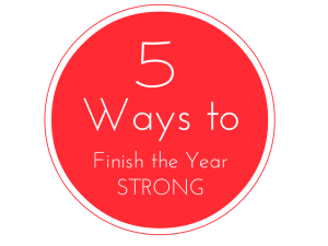 5 Ways to Finish Strong