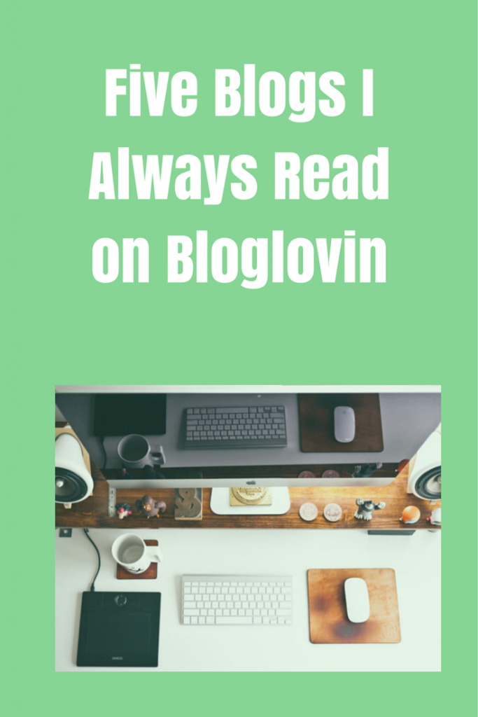 five blogs i always read on bloglovin
