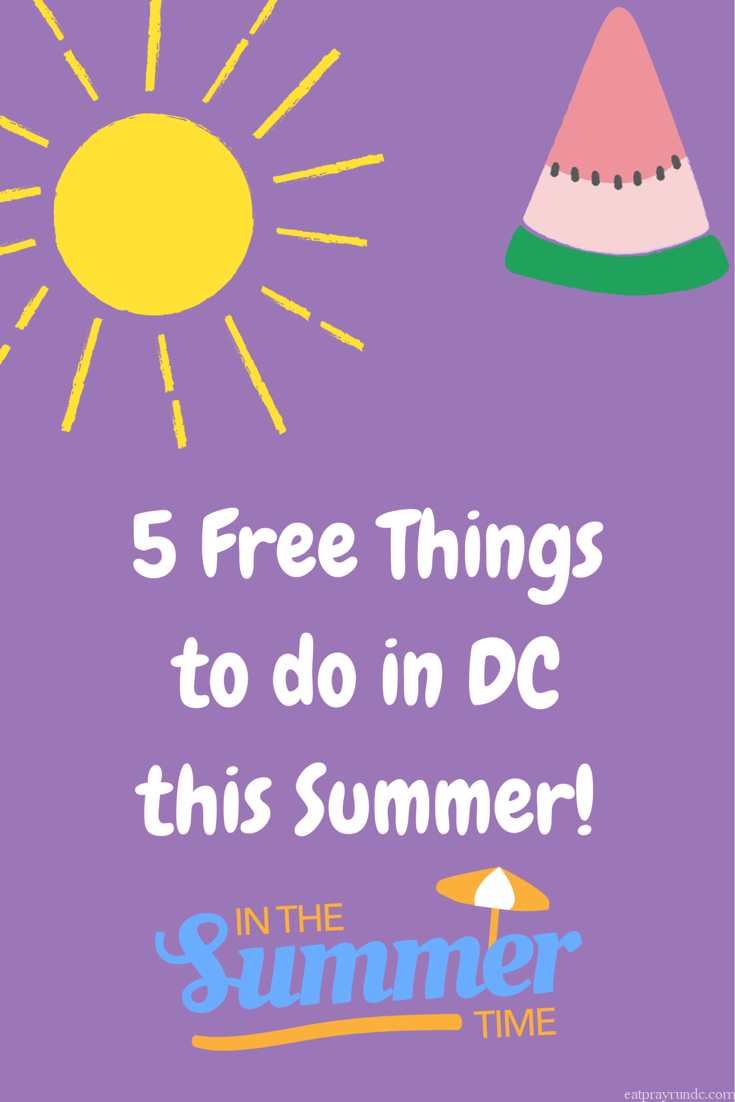 5 Free Things to do in DC this Summer!