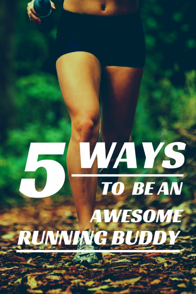5 ways to be an awesome running buddy!
