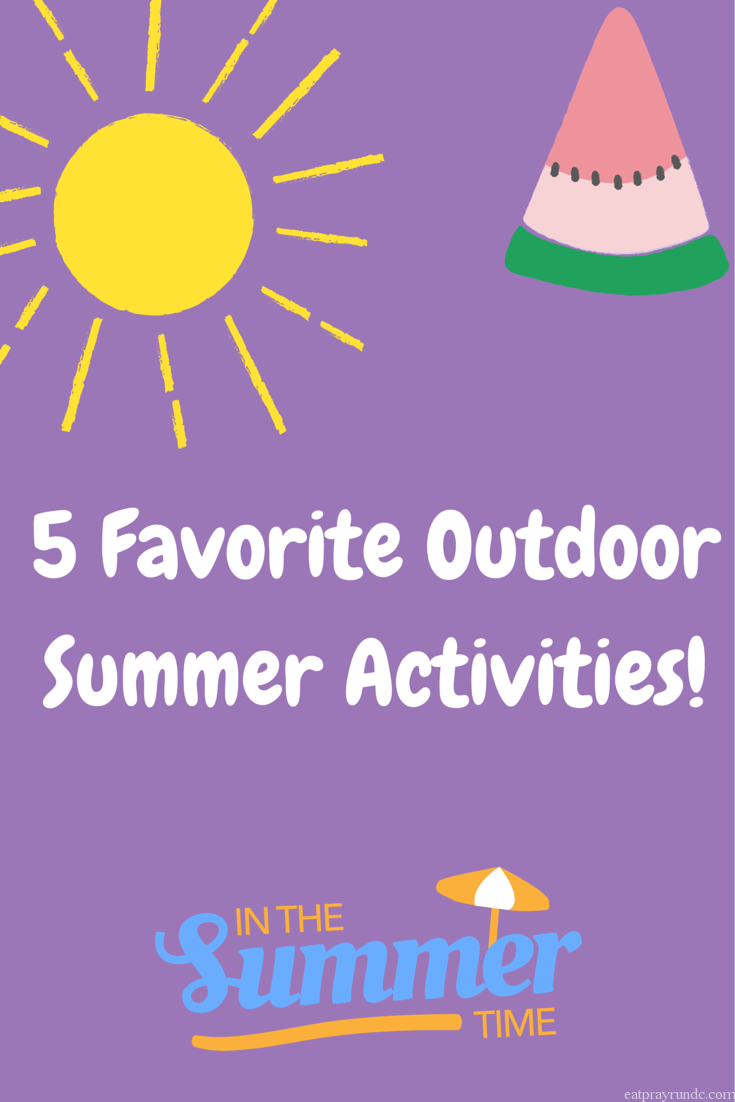 5 fav outdoor summer activities