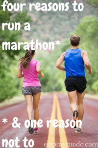 4 Reasons to Run a Marathon + 1 Reason NOT to!