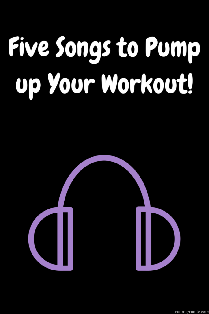 Five Songs to Pump up Your Workout!