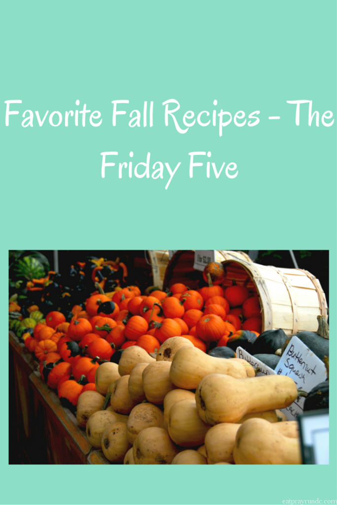 Favorite Fall Recipes - The Friday Five