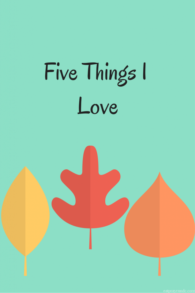 Five Things I Love