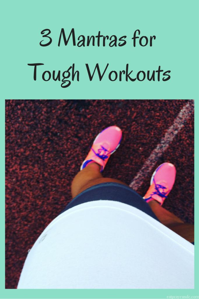 3 Mantras for Tough Workouts