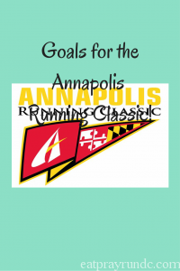 Goals for the Annapolis Running Classic!