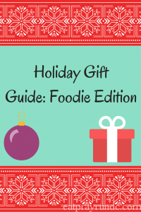 Holiday Gift Guide: Foodie Edition