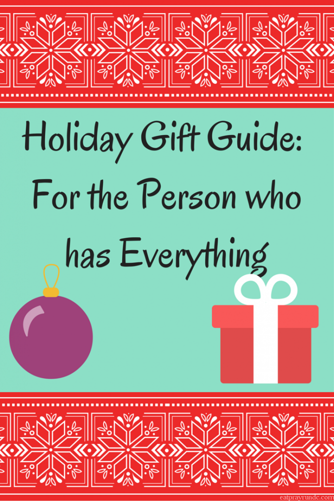 Holiday gift guide for the person who has everything eat for What to get for the man who has everything christmas
