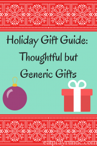 Holiday Gift Guide: Generic but Thoughtful Gifts