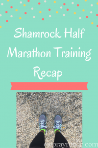 Shamrock Half Marathon Training Recap, Week 3