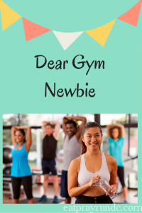 Dear Gym Newbie
