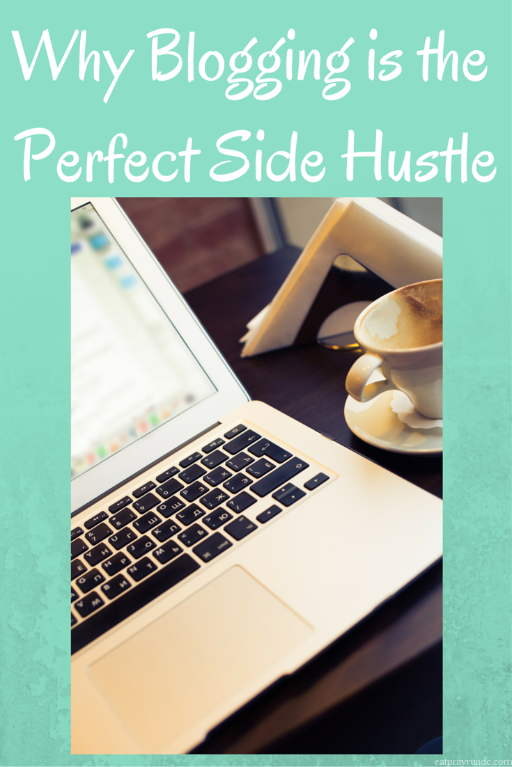 Why Blogging is the Perfect Side Hustle