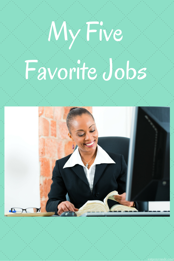 My Five Favorite Jobs