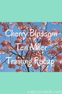 Cherry Blossom Ten Miler Training Recap, Week 2