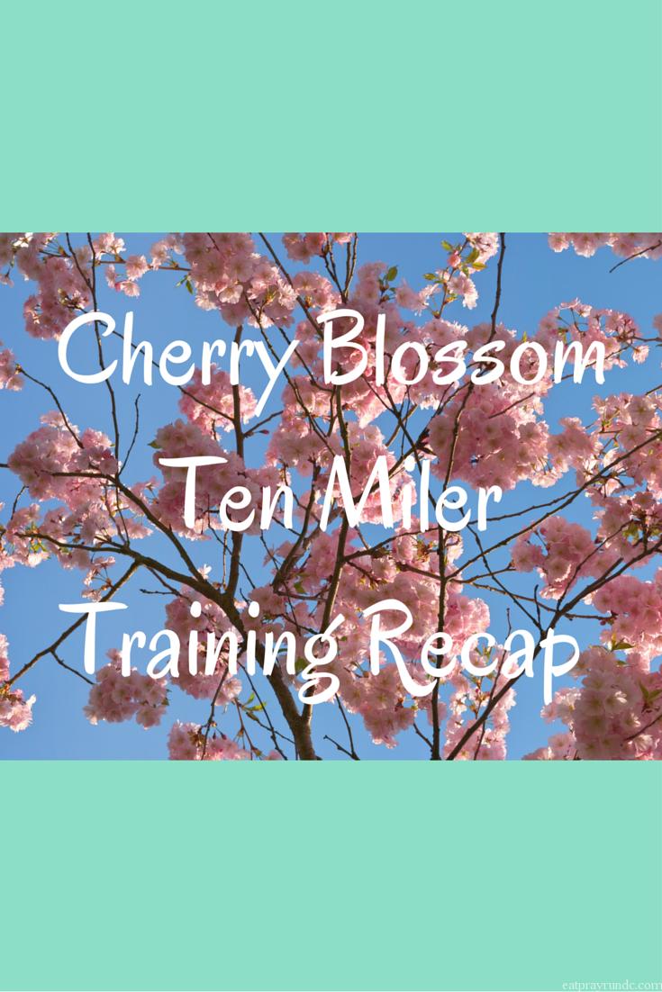 Cherry Blossom Ten Miler Training Recap