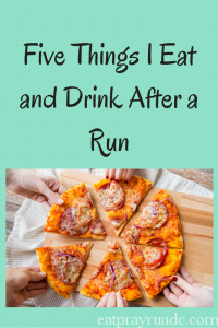 Five Things I Eat and Drink Post Run