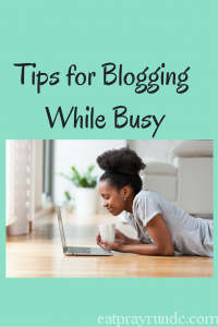 Blogging While Busy – Tips for the Average Blogger