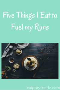 What I Eat to Fuel My Runs