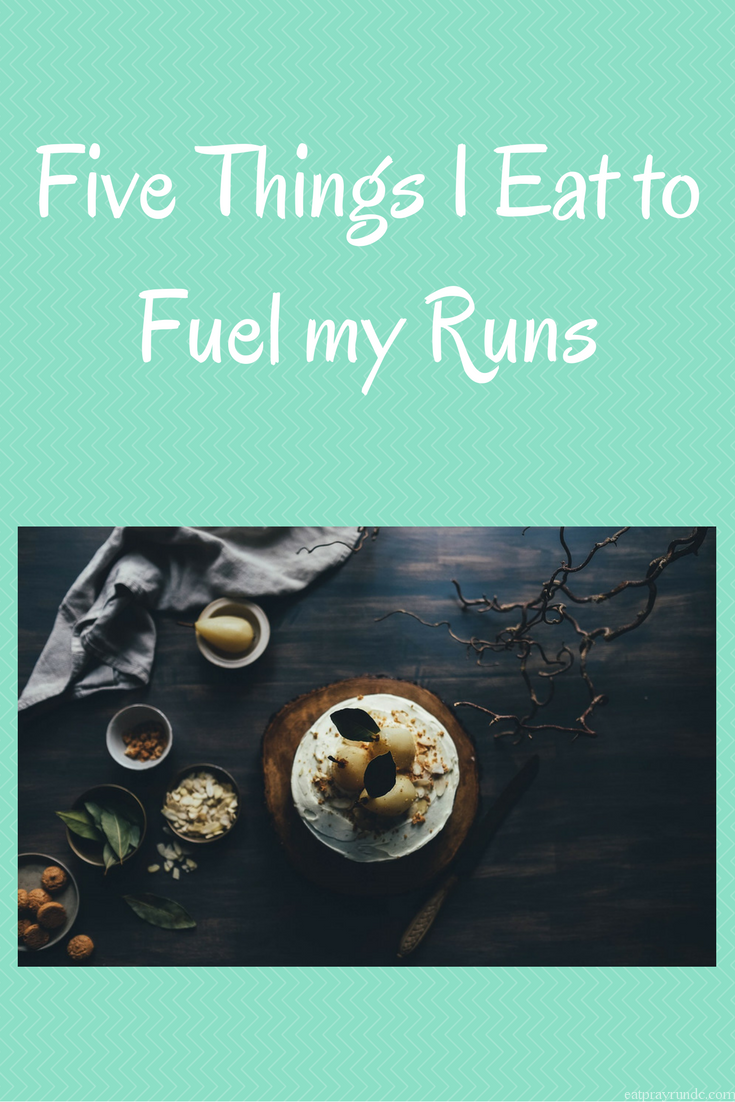 Five Things I Eat to Fuel my Runs