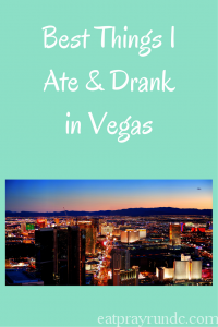 Best Things I Ate and Drank in Vegas