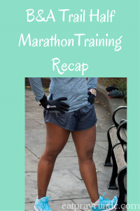 B&A Trail Half Marathon Training Recap, Week 6
