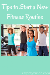 Tips to Start a New Fitness Routine