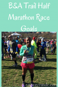 Race Goals for B&A Trail Half Marathon